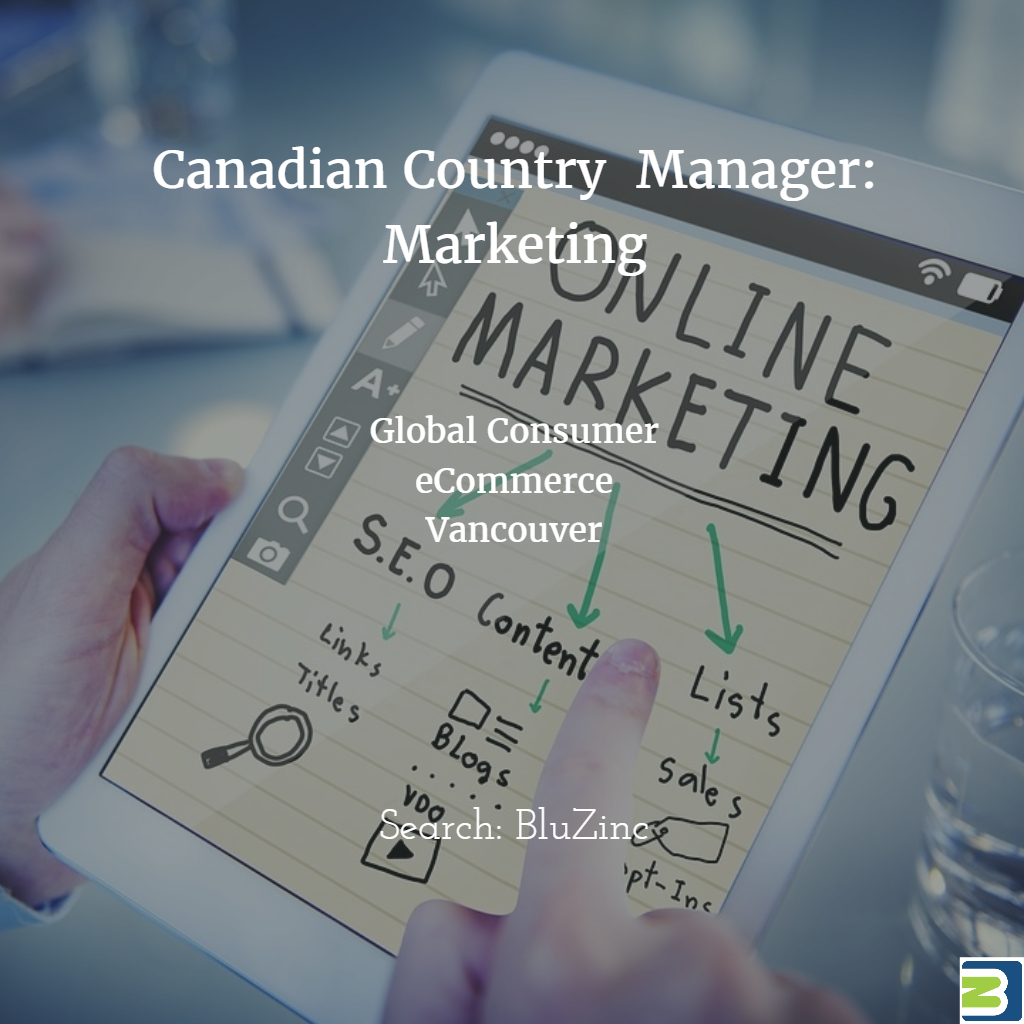 Head of Marketing & Country Manager, Vancouver: USA Consumer eCommerce Brand Expansion in Canada