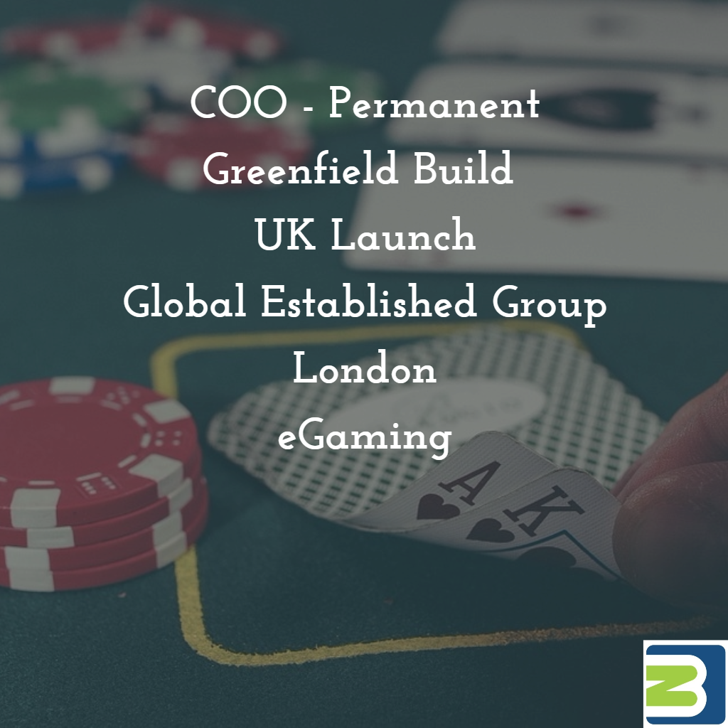 COO / Senior Operations Director, London for Expanding eGaming SME