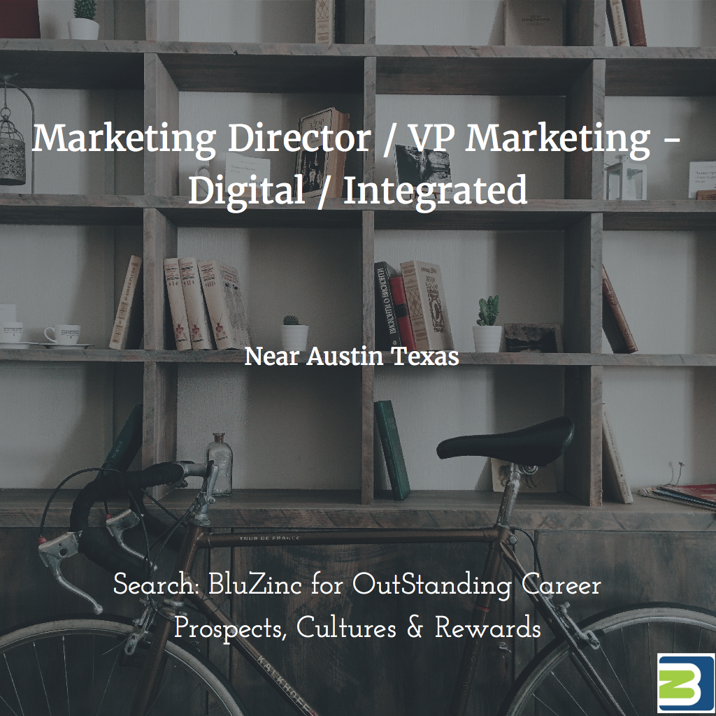 CMO / VP Marketing / Director – Digital Integrated Marketing & eCommerce Sales, Georgetown near Austin, Texas