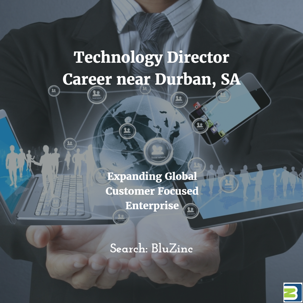 Technology Director – Expanding Customer & People Focused Enterprise – Durban, South Africa